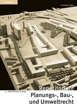 Repetitorium Planungs-, Bau- und Umweltrecht von Jaeger,  Christoph
