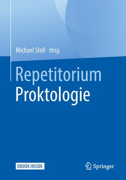 Repetitorium Proktologie von Stoll,  Michael