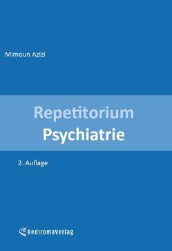 Repetitorium Psychiatrie (zweite Auflage) von Azizi,  Mimoun
