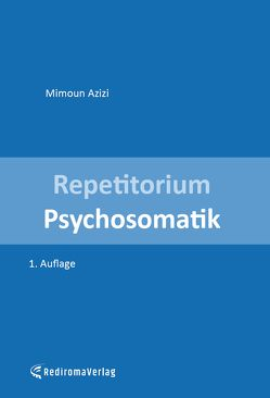 Repetitorium Psychosomatik (erste Auflage) von Azizi,  Mimoun