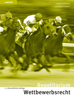 Repetitorium Wettbewerbsrecht von Gallmann,  Robert, Gersbach,  Andreas