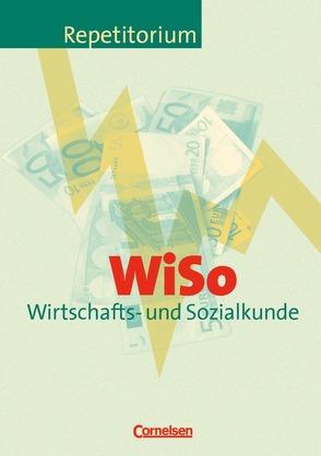 Repetitorium – Wirtschaft und Verwaltung / WiSo – Wirtschafts- und Sozialkunde von Hrdina,  Hans-Peter, Pridik,  Nicola, Schenkewitz,  Ekkard