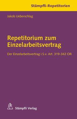 Repetitorium zum Einzelarbeitsvertrag von Ueberschlag,  Jakob