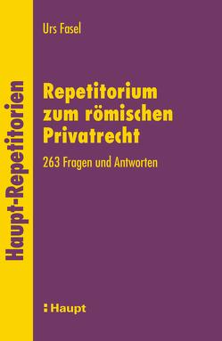 Repetitorium zum römischen Privatrecht von Fasel,  Urs