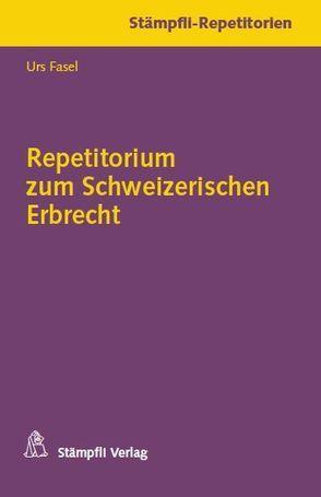 Repetitorium zum Schweizerischen Erbrecht von Fasel,  Urs