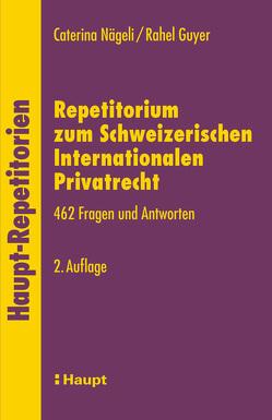 Repetitorium zum Schweizerischen Internationalen Privatrecht von Guyer,  Rahel, Nägeli,  Caterina