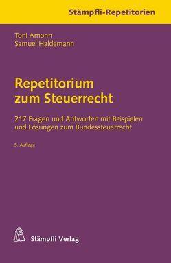 Repetitorium zum Steuerrecht von Amonn,  Toni, Haldemann,  Samuel