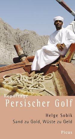 Reportage Persischer Golf von Sobik,  Helge