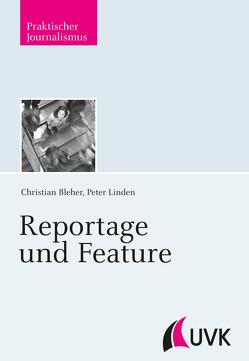 Reportage und Feature von Bleher,  Christian, Linden,  Peter