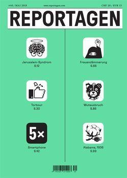 Reportagen #40 von Agee,  James, Beschlej,  Olga, Dmitrij,  Kapitelman, Göbel,  Esther, Koch,  Erwin, Musial,  Johannes, Reichlin,  Linus, Sinay,  Javier, Temelkuran,  Ece, Tolsi,  Niren