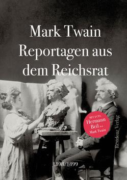 Reportagen aus dem Reichsrat 1898/1899 von Beil,  Hermann, Csuss,  Jacqueline, Richter,  Werner, Twain,  Mark
