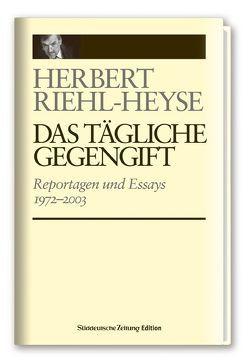 Reportagen und Essays 1972-2003 von Rhiel-Heyse,  Herbert, Sittner,  Gernot