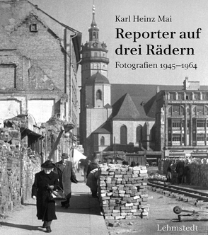 Reporter auf drei Rädern von Lehmstedt,  Mark, Mai,  Karl-Heinz