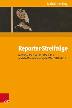 Reporter-Streifzüge von Budde,  Gunilla, Gosewinkel,  Dieter, Homberg,  Michael, Nolte,  Paul, Nützenadel,  Alexander, Ullmann,  Hans-Peter