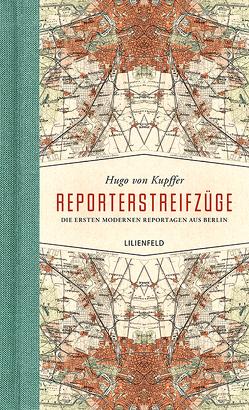 Reporterstreifzüge von Mauch,  Fabian, von Kupffer,  Hugo