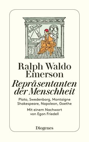 Repräsentanten der Menschheit von Emerson,  Ralph Waldo, Federn,  Karl