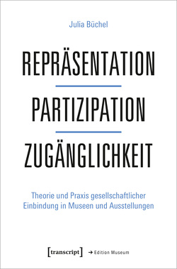 Repräsentation – Partizipation – Zugänglichkeit von Büchel,  Julia