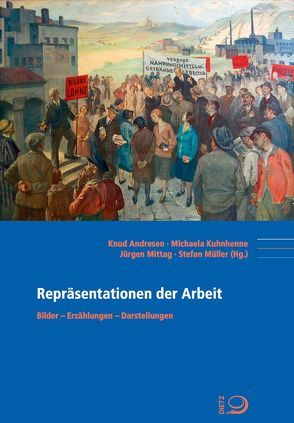 Repräsentationen der Arbeit von Andresen,  Knud, Kuhnhenne,  Michaela, Mittag,  Jürgen, Müller,  Stefan
