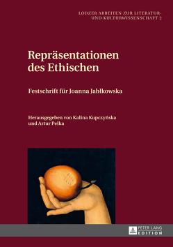 Repräsentationen des Ethischen von Kupczynska,  Kalina, Pełka,  Artur