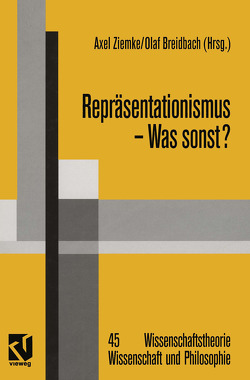 Repräsentationismus — Was sonst? von Breidbach,  Olaf, Schmidt,  Siegfried J., Ziemke,  Axel
