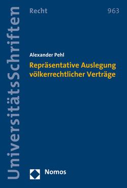 Repräsentative Auslegung völkerrechtlicher Verträge von Pehl,  Alexander