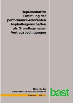 Repräsentative Ermittlung der performance-relevanten Asphalteigenschaften als Grundlage neuer Vertragsbedingungen von Grafmüller,  H.-K., Hase,  M., Kazakova,  O., Milch,  J., Patzek,  Th., Plachkova-Dzhurova,  P., Roos,  R, Schindler,  K., Schroeter,  A., Wörner,  Th, Zumsande,  K.