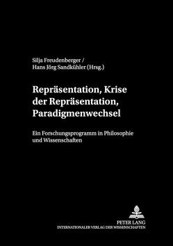 Repräsentation, Krise der Repräsentation, Paradigmenwechsel von Freudenberger,  Silja, Sandkühler,  Hans Jörg