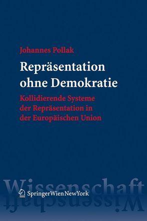Repräsentation ohne Demokratie von Pollak,  Johannes