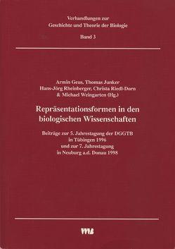 Repräsentationsformen in den biologischen Wissenschaften von Geus,  Armin, Junker,  Thomas, Rheinberger,  Hans J, Riedl-Dorn,  Christa, Weingarten,  Michael