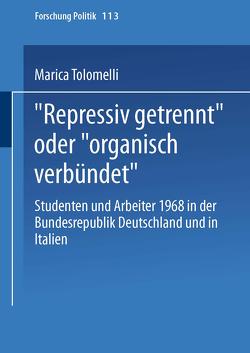"""""""Repressiv getrennt"""" oder """"organisch verbündet"""" von Tolomelli,  Marica"""