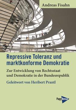 Repressive Toleranz und marktkonforme Demokratie von Fisahn,  Andreas, Prantl,  Heribert