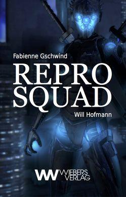 Repro Squad von Gschwind,  Fabienne, Hofmann,  Will