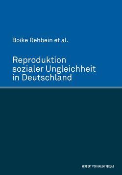 Reproduktion sozialer Ungleichheit in Deutschland von Rehbein,  Boike