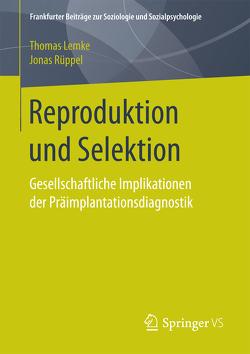 Reproduktion und Selektion von Lemke,  Thomas, Rüppel,  Jonas
