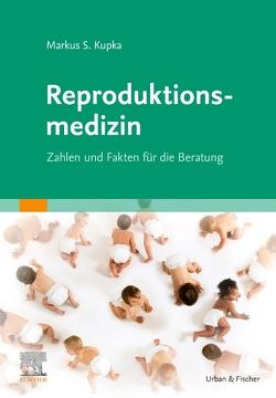 Reproduktionsmedizin von Kupka,  Markus S.