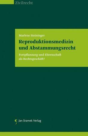 Reproduktionsmedizin und Abstammungsrecht von Steininger,  Marlene