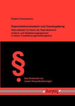 Reproduktionsmedizin und Gesetzgebung von Zimmermann,  Roland