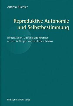 Reproduktive Autonomie und Selbstbestimmung von Büchler,  Andrea