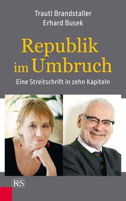 Republik im Umbruch von Brandstaller,  Trautl, Busek,  Erhard