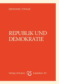 Republik und Demokratie von Straub,  Eberhard
