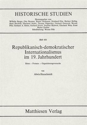 Republikanisch-demokratischer Internationalismus im 19. Jahrhundert von Hanschmidt,  Alwin