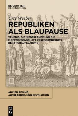 Republiken als Blaupause von Weeber,  Urte