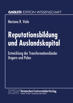 Reputationsbildung und Auslandskapital von Viola,  Mariano R.