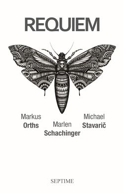 Requiem von Orths,  Markus, Schachinger,  Marlen, Stavaric,  Michael