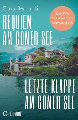 Requiem am Comer See & Letzte Klappe am Comer See von Bernardi,  Clara
