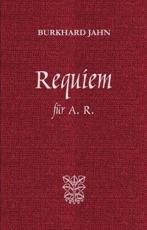 Requiem für A. R. von Jahn,  Burkhard