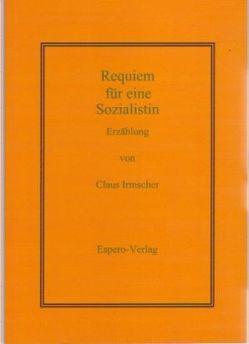 Requiem für eine Sozialistin von Irmscher,  Claus
