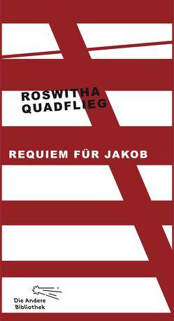 Requiem für Jakob von Quadflieg,  Roswitha