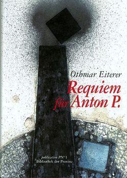 Requiem für Anton P. von Eiterer,  Othmar, Pils,  Richard