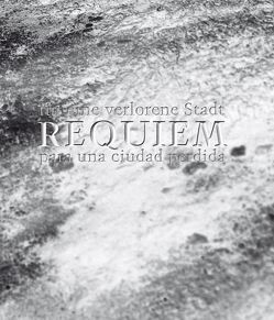 Requiem für eine verlorene Stadt von Kaufmann,  Susana G, Luh,  W, Luh,  Wolfgang, Sauerwein,  A, Weitzmann,  T, Weitzmann,  Tom